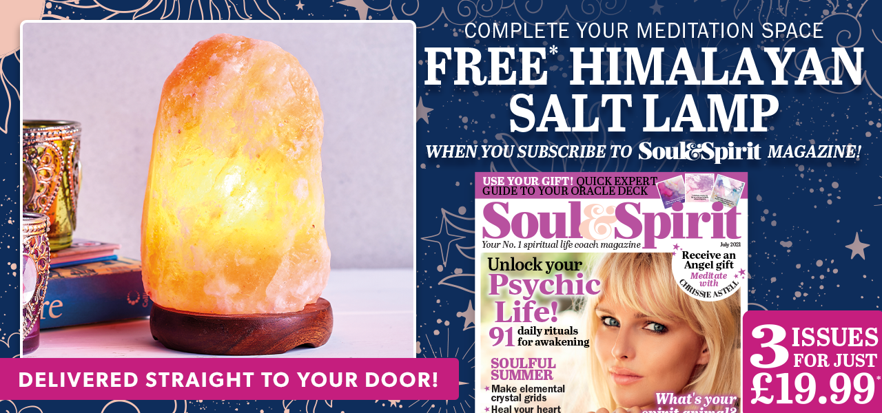 Complete your meditation space | FREE* Himalayan Salt Lamp | when you subscribe to Soul & Spirit (logo) magazine | 3 issues for £19.99*